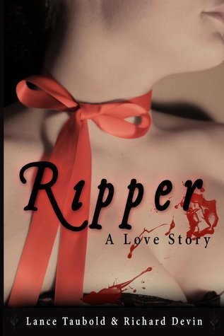 Ripper: A Love Story Lance Taubold
