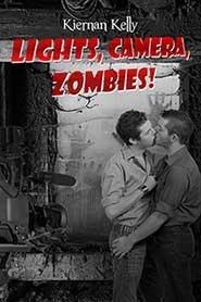 Lights, Camera, Zombies!  by  Kiernan Kelly