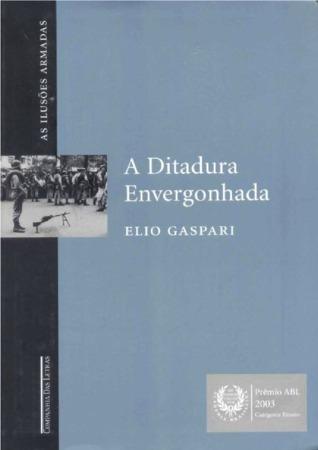 A Ditadura Envergonhada Elio Gaspari