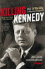 Killing Kennedy: Het einde van een droom Bill OReilly