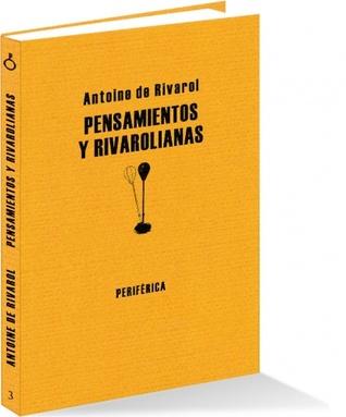 Pensamientos y rivarolianas  by  Antoine de Rivarol