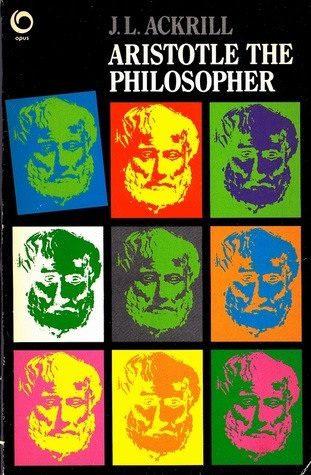 Aristotle The Philosopher  by  J.L. Ackrill