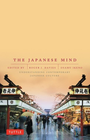 The Japanese Mind: Understanding Contemporary Japanese Culture Roger J. Davies