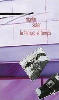 Le temps, le temps  by  Martin Suter