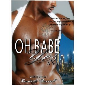 Oh Babe Yes!  by  Kenneth Burrell