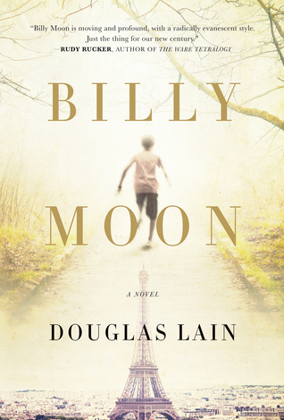 Billy Moon: A Transcendent Novel Reimagining the Life of Christopher Robin Milne Douglas Lain