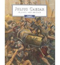 History Eyewitness: Julius Caesar in Gaul and Britian  by  Stephen Ridd