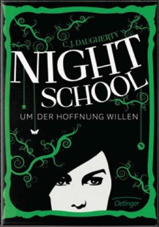Um der Hoffnung Willen (Night School, #4)  by  C.J. Daugherty