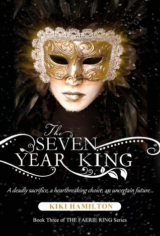 The Seven Year King (The Faerie Ring #3) Kiki Hamilton