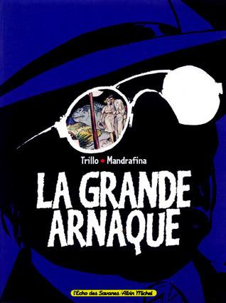La Grande Arnaque  by  Carlos Trillo