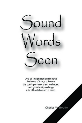 Sound Words Seen Charles W. Bechtel