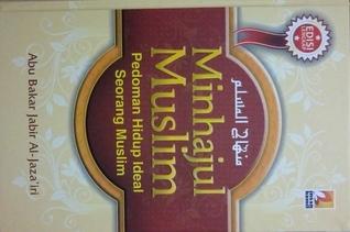 Minhajul Muslim  by  Abu Bakar Jabir Al-Jazairi