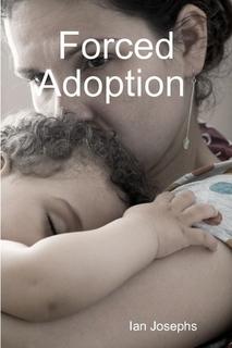 Forced Adoption  by  Ian Josephs