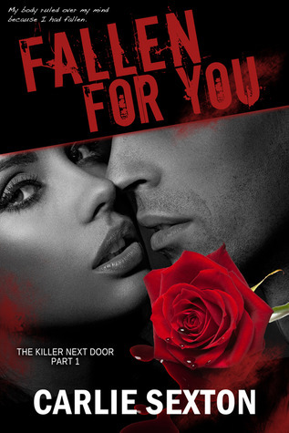 Fallen for You (The Killer Next Door, #1) Carlie Sexton
