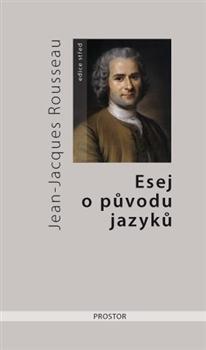 Esej o původu jazyků  by  Jean-Jacques Rousseau