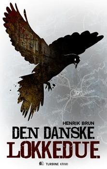 Den danske lokkedue (Journalist Ketil Brandt, #1) Henrik Brun