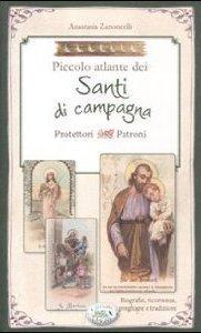 Piccolo atlante dei Santi di campagna  by  Anastasia Zanoncelli