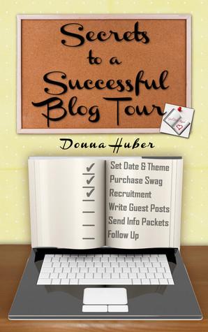 Secrets to a Successful Blog Tour Donna Huber