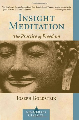 Insight Meditation, The Practice of Freedom  by  Joseph Goldstein