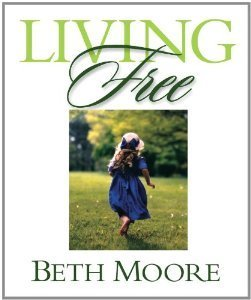 Living Free  by  Beth Moore