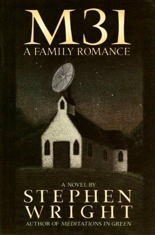 M31: A Family Romance Stephen Wright