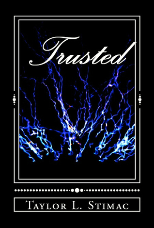 Trusted (Trusted, #1) Taylor L. Stimac