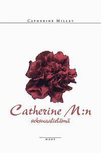 Catherine M:n seksuaalielämä Catherine Millet