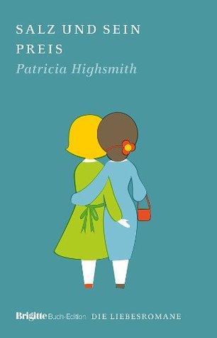 Salz und sein Preis (Brigitte-Liebesromane, #12)  by  Patricia Highsmith