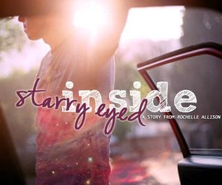 Starry Eyed Inside  by  Rochelle Allison