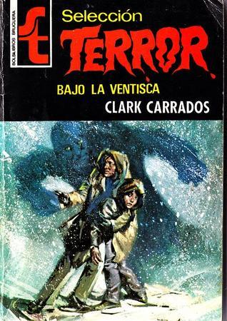 Bajo la ventisca  by  Clark Carrados