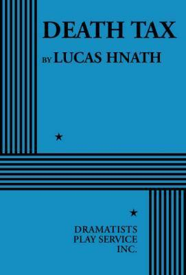 Death Tax Lucas Hnath
