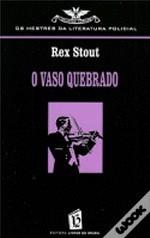 O Vaso Quebrado Rex Stout