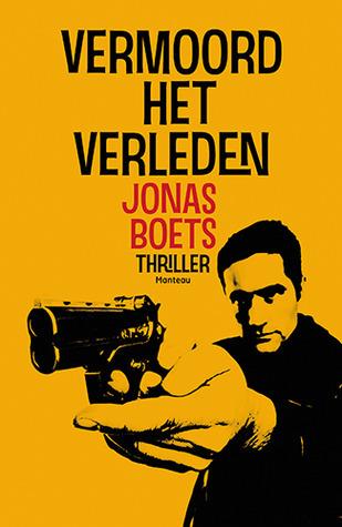 Vermoord het verleden Jonas Boets