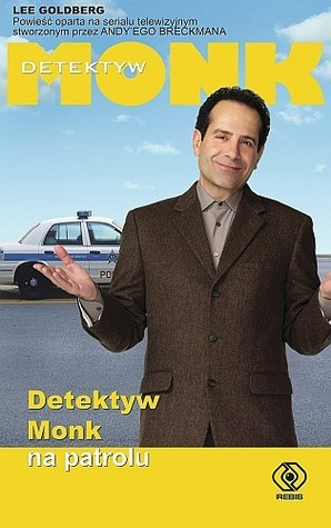 Detektyw Monk na patrolu  by  Lee Goldberg