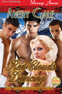 Red Clouds Dancing (The ShadowDance Club, #6)  by  Avery Gale