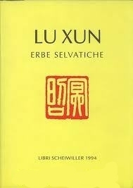 Erbe selvatiche  by  Lu Xun