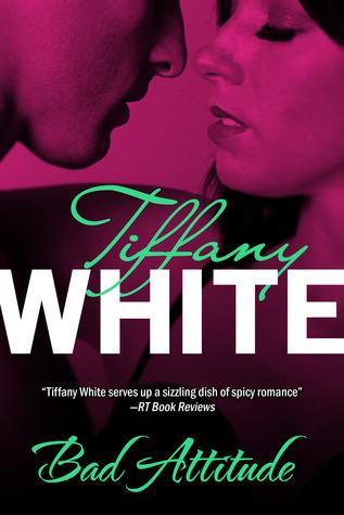 Bad Attitude  by  Tiffany White