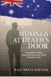 Musings At Deaths Door:  an ancient bi-cultural Asia-Australian ponders about Australian Society  by  Raja Arasa Ratnam