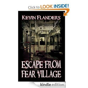 Escape From Fear Village  by  Kevin Flanders