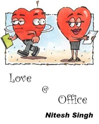 Love @ Office  by  Nitesh Singh