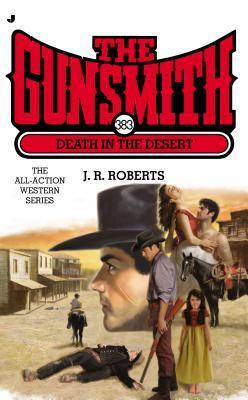 Death in the Desert (The Gunsmith, #383)  by  J.R. Roberts