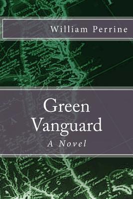Green Vanguard  by  William M. Perrine