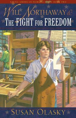 Will Northaway and the Fight for Freedom (Young American Patriots, #2) Susan Olasky
