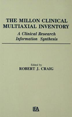 The Millon Clinical Multiaxial Inventory: A Clinical Research Information Synthesis Robert J Craig