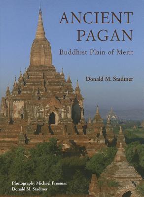 Ancient Pagan: Buddhist Plain of Merit Donald M. Stadtner