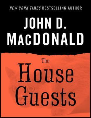 The House Guests John D. MacDonald