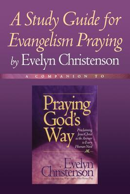 A Study Guide for Evangelism Praying Evelyn Christenson