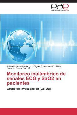 Monitoreo Inalambrico de Senales ECG y Sao2 En Pacientes  by  Julián R. Camargo