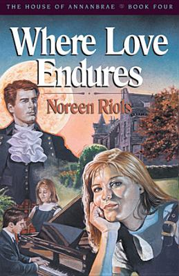 Where Love Endures  by  Noreen Riols