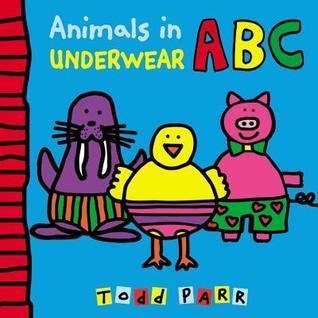 Animals in Underwear ABC Todd Parr